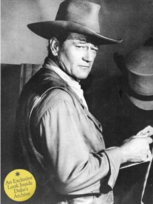 John Wayne: The Legend and the Man: An Exclusive Look Inside Duke's Archives