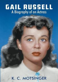 Gail Russell: A Biography of an Actress