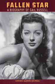 Fallen Star: A biography of Gail Russell