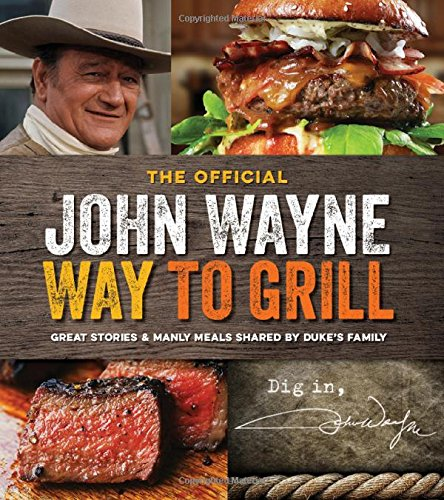 John Wayne - Way To Grill